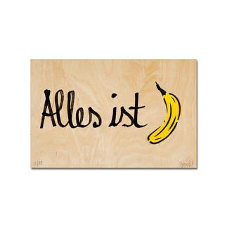 """Thomas Baumgärtel – Alles ist Banane Ein typischer Baumgärtel. 100 % handbesprüht und -beschriftet. Edition """"Alles ist Banane"""" auf einer 15 mm Birke-Multiplex-Platte. Jedes Werk ein Unikat. Maße: 36 x 24 cm"""